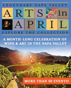 Visit Napa Valley in April 2015 and enjoy wonderful Arts & Cultural events all month!