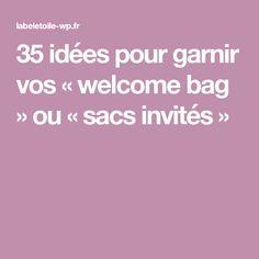 35 idées pour garnir vos « welcome bag » ou « sacs invités »
