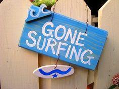 gone' surfin'.