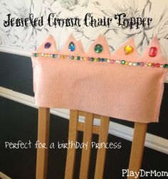 Jeweled Crown Chair Toppers ... perfect for a birthday princess!