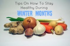 Tips on staying healthy during the winter months