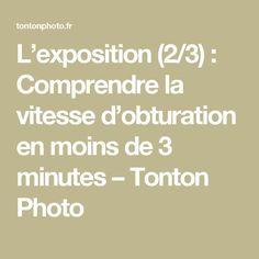 L'exposition (2/3) : Comprendre la vitesse d'obturation en moins de 3 minutes – Tonton Photo