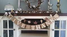 Give Thanks Banner, Thanksgiving Banner, Thankful Garland, Thanksgiving Decor, Thanksgiving Decoration, Fall Decor, Fall Banners, by RusticBurlapBanners on Etsy https://www.etsy.com/listing/244270296/give-thanks-banner-thanksgiving-banner