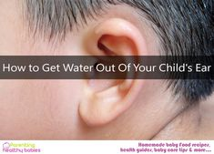 Though it is common for your children to get water stuck in their ears after going for swimming or taking bath, this can be happen at other situations too.  How to Get Water Out Of Your Child's Ear