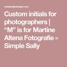 """Custom initials for photographers 