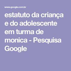 estatuto da criança e do adolescente em turma de monica - Pesquisa Google