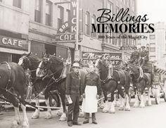 Billings Memories: 100 Years of the Magic City