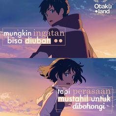 "Quotes kimi no na wa : ""Mungkin ingatan bisa di ubah, tapi perasaan mustahil untuk di bohongi"" Anime : Kimi no na wa Jokes Quotes, Memes, Best Qoutes, Sad Anime Quotes, Quotes Galau, Kimi No Na Wa, Anime Love Couple, Quotes Indonesia, Suki"