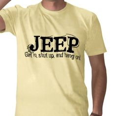 Get in, shut up, and hang on! #jeep