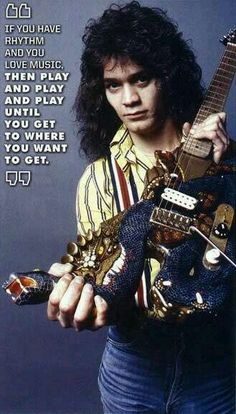 """""""If You Have RHYTHM And You LOVE MUSIC, Then Play And Play Until You Get To Where You Want To Get."""" - EDDIE VAN HALEN c.1982 (From The Pages Of GUITAR WORLD Magazine)  #evh #eddievanhalen #alexvanhalen #davidleeroth #diamonddave #michaelanthony #vintage #classic #klassik #rock #music #history #1980s #1982 #Quote #GuitarWorld #Magazine #GoodAdvice #Guitar #RockHistory #vantastikhistory #vantastik #vanhalen #vanhalenhistory"""