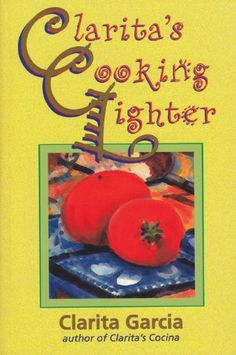 Clarita's Cooking Lighter: University Press of Florida Low Fat Cooking, Cooking Light, Lighter, Food And Drink, Special Deals, University, Florida, Author, The Florida