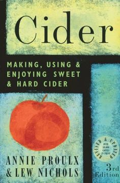Cider: Making, Using and Enjoying Sweet and Hard Cider