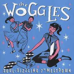 "The Woggles, ""Soul-Sizzling 7"" Meltdown"" (2004)"