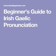 Beginner's Guide to Irish Gaelic Pronunciation