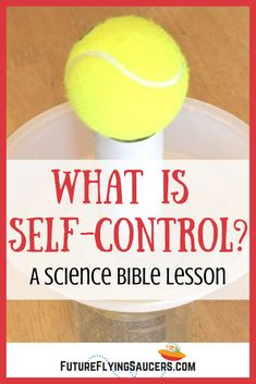 Self-control is not a valued character trait. Here is a fun self-control object lesson that kids can do themselves. Use a tennis ball, paper roll, bowl, a jar, a little bit of physics! character trait Self-Control Object Lesson {Joshua