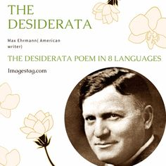 The Desiderata Poem in 8 Languages by Max Ehrmann : All You'll Ever Need to Know Desiderata Poem, Child Of The Universe, Famous Poems, World Days, Be Gentle With Yourself, Writers And Poets, Plants Indoor, You Are Perfect, Being Happy