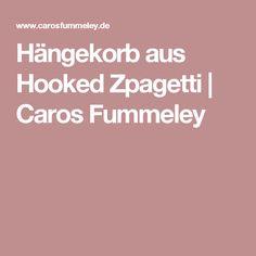 Hängekorb aus Hooked Zpagetti |                   Caros Fummeley