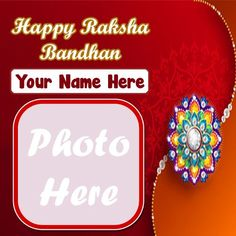 write my name with photo frame create online happy raksha bandhan wishes, best wishes for indian festival 2020 happy rakhi day greeting card image with name and photo creator option, latest special brother or sister name & photo add generator option download wallpapers, customized name print unique raksha bandhan wishes pic edit.