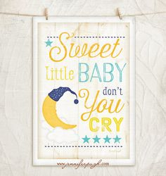 Sweet Little Baby Dont You Cry- 12x18 Giclee Art Print by Jennifer Pugh. Enjoy this adorable Nursery Art print with its beautiful fonts and