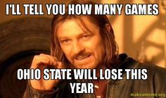 Ohio+State+Memes | ... - Ohio state will lose this year - One Does Not Simply | Make a Meme