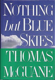 Nothing But Blue Skies, Thomas McGuane