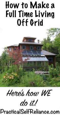 Pinning just for the house aahh! How to Make a Full Time Living Off Grid