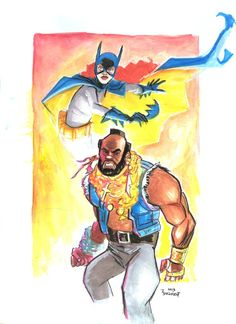 Batgirl & Mr. T - Thomas Boatwright (Hey - it could've happened in the 80's)