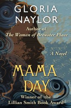 """Read """"Mama Day A Novel"""" by Gloria Naylor available from Rakuten Kobo. A """"wonderful novel"""" steeped in the folklore of the South from the New York Times–bestselling author of The Women of Brew. Magical Realism Books, Book Club Books, Books To Read, Books By Black Authors, African American Literature, Personal Library, Free Kindle Books, Great Books, Writing A Book"""