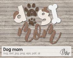 Dog mom svg, dog mom, dog mom silhouette, dog mom cricut, dog mom scanncut, dog mom archivos de corte, svg, dxf, jpg, png, eps, pdf, ai de DulsStuff en Etsy