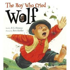 The Boy Who Cried Wolf  This one actually worked with Eli!