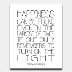 Printable Quote Harry Potter Happiness Can Be Found Turn On the Light Quote Print INSTANT DOWNLOAD Digital File 8x10 11x14 16x20