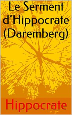 Le Serment d'Hippocrate (Daremberg) (French Edition)