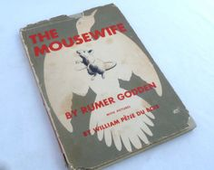 """The Mousewife by Rumer Godden, illustrated by William Pene Du Bois, 1951 edition, with dust jacket, 46 pages, 6 1/2"""" x 9"""" children & adults"""