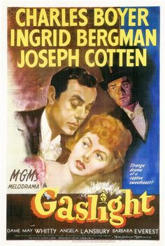 Gaslight-I must see this old movie as I have heard so much about it.