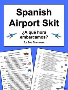 Spanish Airport and Travel Skit / Speaking Activity ¿A qué hora embarcamos? by Sue Summers This activity is perfect for practicing and learning real life, relevant travel vocabulary!  It's a 2-person, 13 line skit between a father and his son in the airport en route to Sevilla.