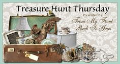 From My Front Porch To Yours: Treasure Hunt Thursday #160 & Highlights
