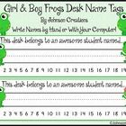 Your students will love these cute frog desk name tags! There are 2 on each sheet and there are 2 sheets- 1 for boys and 1 for girls....