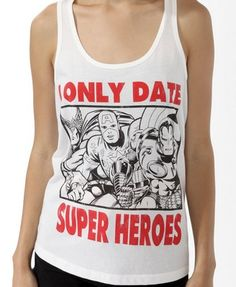 sorry, i only date superheroes.