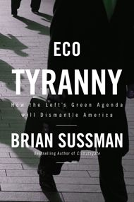 """""""The environmentalists have never liked progress and they've never liked capitalism,"""" Brian Sussman, author of Eco Tyranny."""