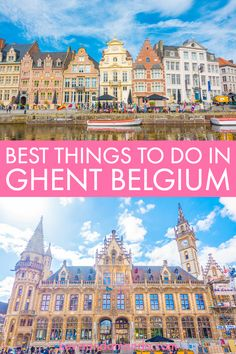 Ghent Belgium — Best Things To Do In Ghent, Belgium's Best Kept Secret