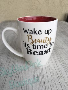 Wake Up Beauty It's Time To Beast Mug. Cool mugs, quote mugs, inspirational mugs, unique mugs, ceramic mugs, coffee mugs, tea mugs, wine. #mugs #coffee #gifts #shopping #commissionlink
