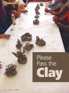 SchoolArts Magazine - NOV 2013 Great idea for introducing sculpture/clay to a class or hosting a workshop for your staff