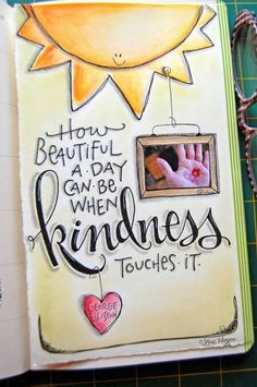 """art journal inspiration - elvie studio """"How beautifull a day can be when kindness touches it. Journal D'art, Creative Journal, Art Journal Pages, Art Journals, Journal Ideas, Stranger Things 3, Arte Sketchbook, Creative Lettering, Bible Art"""