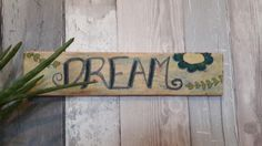 Dream sign handpainted on reclaimed wood,  measures approx 30cm  I use various paints and stains to create unique effects on my signs so each is truly individual.  Please note as all of my upcycled pieces are made from reclaimed and vintage items you may see signs of wear and tear this does not affect the integrity of the piece and all adds to the charm of a bespoke upcycled piece of home decor, | Shop this product here: http://spreesy.com/forestfurnishings/97 | Shop all of our products at…