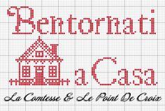 Bienvenue - bentornati - casa - point de croix - cross stitch - Blog : http://broderiemimie44.canalblog.com/