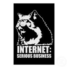 Internet: Serious Business ( #lolcat funny tshirt) #Posters