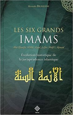 Les six grands Imams - Éditions Tawhid Abu Hanifa, Islamic Teachings, Islamic Quotes, Le Noble Coran, Quran, My Books, Religion, Learning, Evolution