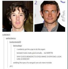 It's because Sherlock is a love demon Benedict Sherlock, Sherlock Fandom, Sherlock John, Benedict Cumberbatch, Sherlock Holmes, Supernatural Fandom, Loki God Of Mischief, Hobbit, Benedict And Martin