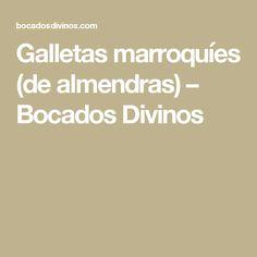 Galletas marroquíes (de almendras) – Bocados Divinos