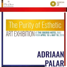 "Indonesian Fine Art through the project Temporary Art Space (TAS), is glad to introduce to the art collectors community ""The Purity of Esthetic"" an exhibition of Adriaan Palar. The exhibition is kindly hosted by The Oberoi Hotel, Seminyak, Bali, from April 16 to May 16, 2018."